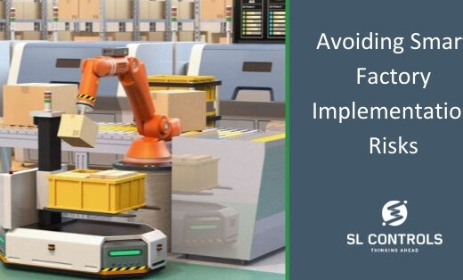 Too Much Too Soon – Avoiding Factory Automation & Smart Factory Implementation Risks