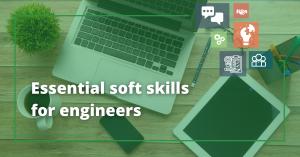 9 Soft Skills Engineers Need to Maximise Career Success