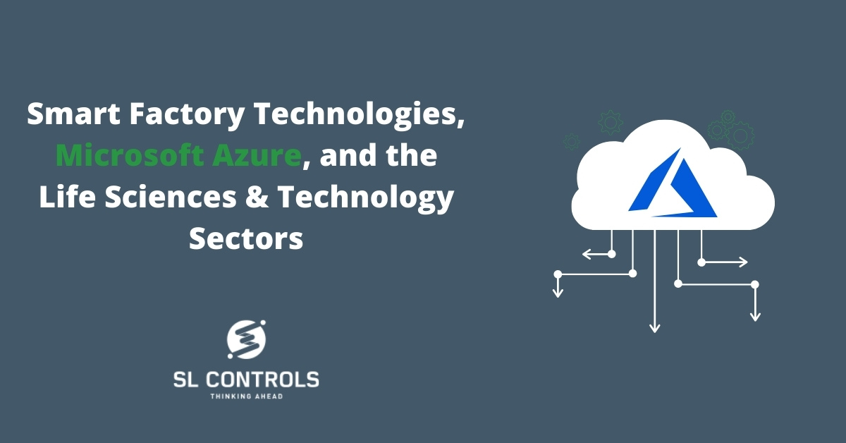 Smart Factory Technologies, Microsoft Azure, and the Life Sciences & Technology Sectors
