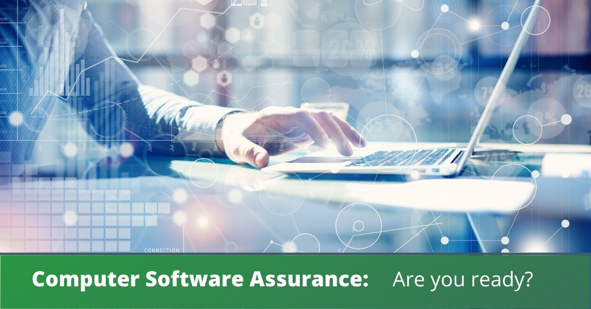 Is your company ready for the FDA's upcoming guidance on Computer Software Assurance
