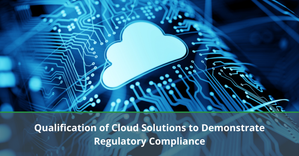 Qualification of Cloud Solutions to Demonstrate Regulatory Compliance