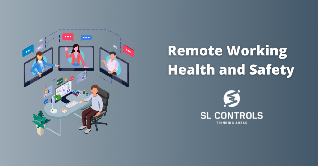 Remote Working Health and Safety at SL Controls
