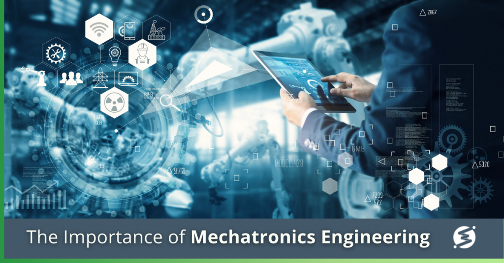 The Importance of Mechatronics Engineering and How to Become a Mechatronics Engineer
